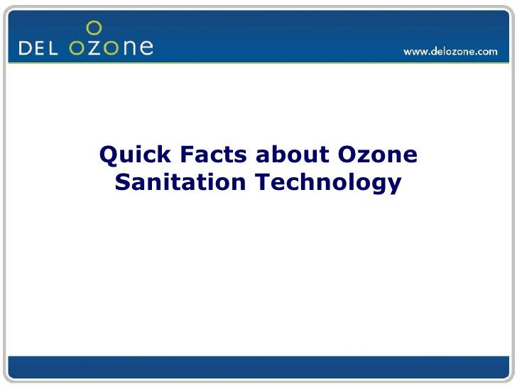 Quick Facts about Ozone Sanitation Technology<br />
