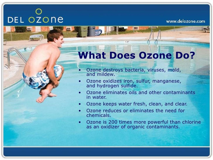 What Does Ozone Do?<br /><ul><li>Ozone destroys bacteria, viruses, mold, and mildew.