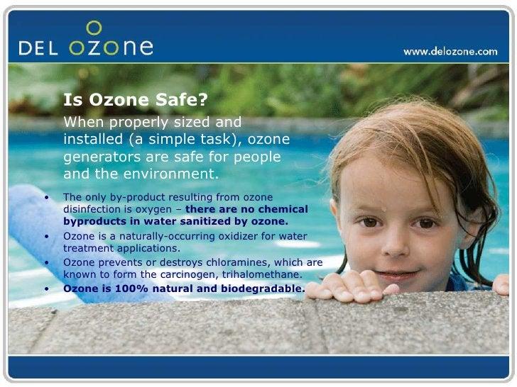 Ozone oxidizes iron, sulfur, manganese, and hydrogen sulfide.