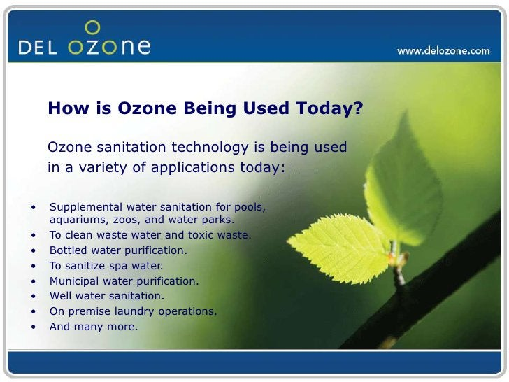 Ozone eliminates oils and other contaminants in water.