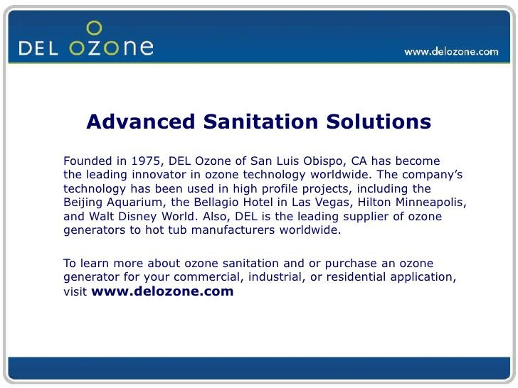 Ozone keeps water fresh, clean, and clear.
