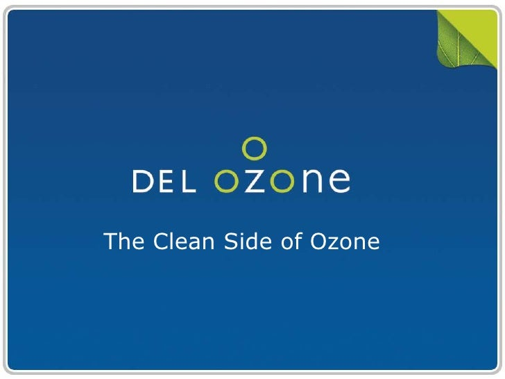 The Clean Side of Ozone<br />