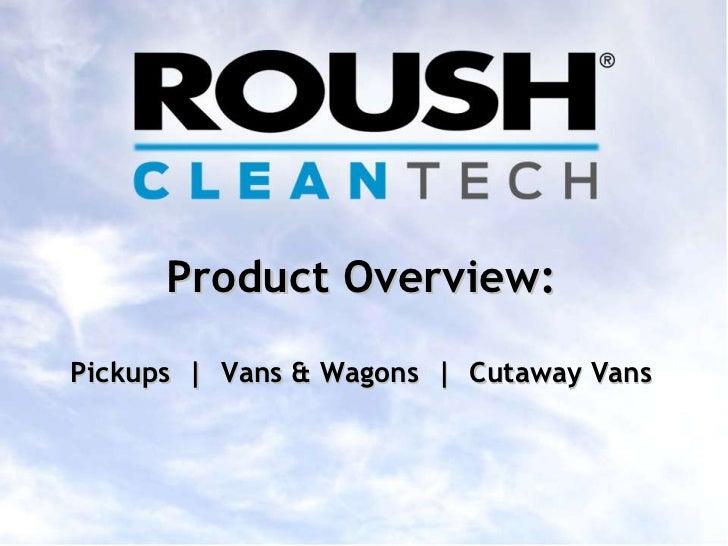 Product Overview: Pickups  |  Vans & Wagons  |  Cutaway Vans