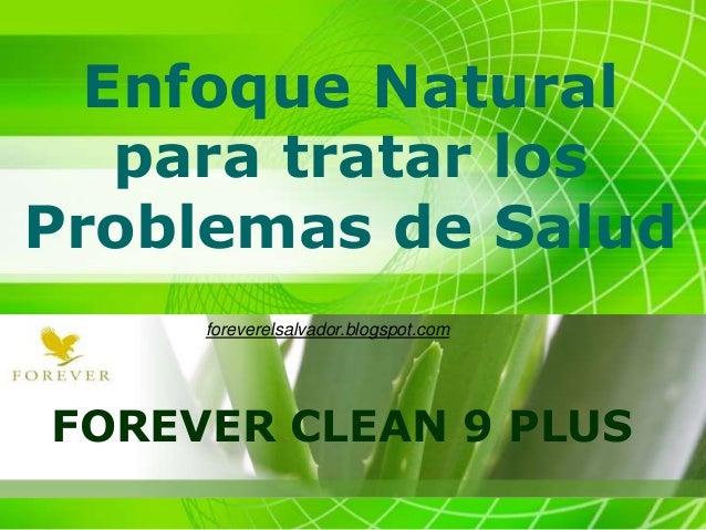Enfoque Natural para tratar los Problemas de Salud FOREVER CLEAN 9 PLUS foreverelsalvador.blogspot.com