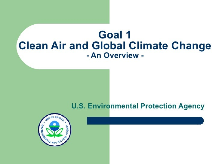 Goal 1 Clean Air and Global Climate Change - An Overview - U.S. Environmental Protection Agency