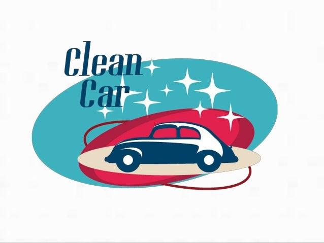 DESCRIPCIÓN.  Clean car es una empresa que se enfatiza  en el cuidado y la limpieza de su vehículo.  Busca realizar dos la...