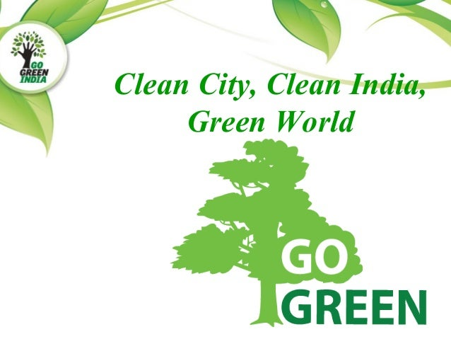 Clean City, Clean India and Green World