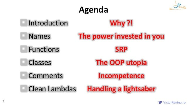 VictorRentea.ro2 Introduction Why ?! Names The power invested in you Functions SRP Classes The OOP utopia Comments In...