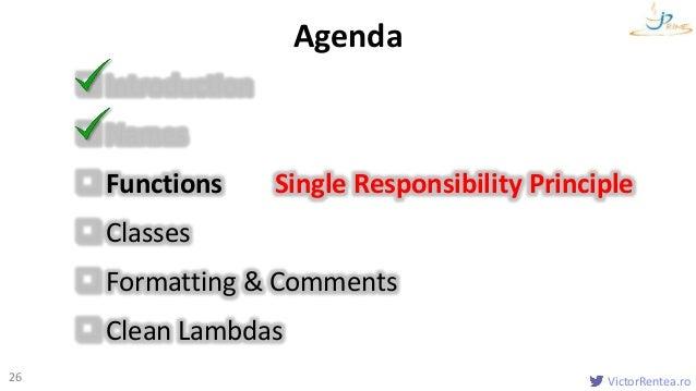 VictorRentea.ro26 Introduction Names Functions Single Responsibility Principle Classes Formatting & Comments Clean L...