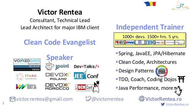 VictorRentea.ro Spring, JavaEE, JPA/Hibernate Clean Code, Architectures Design Patterns TDD, Coach, Coding Dojos Java...