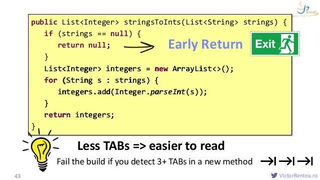 VictorRentea.ro43 public List<Integer> stringsToInts(List<String> strings) { if (strings == null) { return null; } List<In...