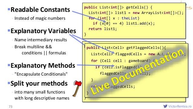 VictorRentea.ro Readable Constants - Instead of magic numbers Explanatory Variables - Name intermediary results - Break ...