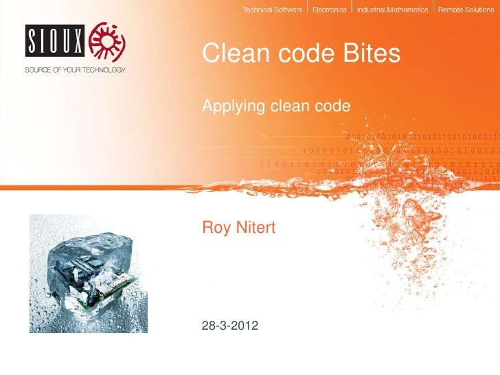 Clean code BitesApplying clean codeRoy Nitert28-3-2012