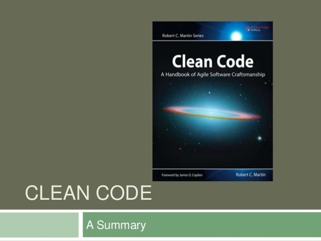 CLEAN CODE A Summary