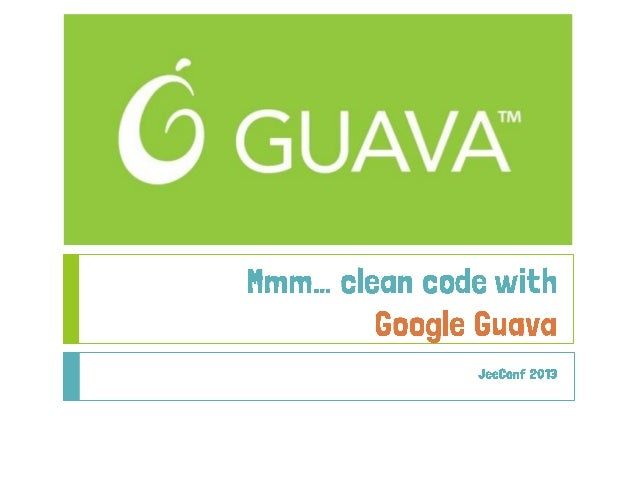Clean code with google guava jee conf