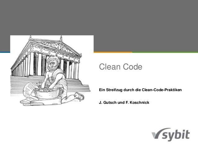 Warum Wandel in einer Organisation so schwer ist Dr. F. Koschnick Clean Code Ein Streifzug durch die Clean-Code-Praktiken ...