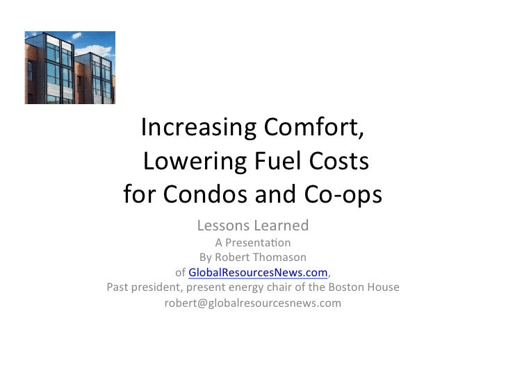 Increasing Comfort,       Lowering Fuel Costs     for Condos and Co-‐ops                          Les...