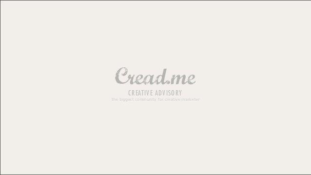 CR EATIV E A DV ISO RYthe biggest community for creative marketer