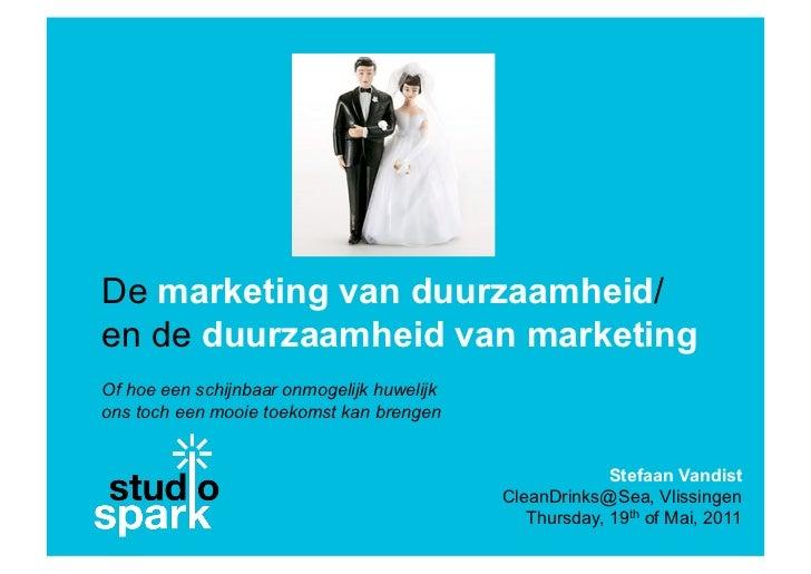 De marketing van duurzaamheid/en de duurzaamheid van marketingOf hoe een schijnbaar onmogelijk huwelijkons toch een mooie ...