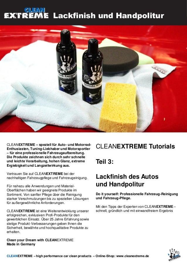CLEANEXTREME Tutorial 3 Lackfinish und Handpolitur nach der Fahrzeugwäsche 2014 Slide 2