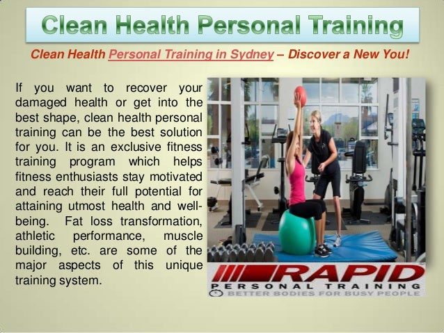 Clean Health Personal Training in Sydney – Discover a New You! If you want to recover your damaged health or get into the ...