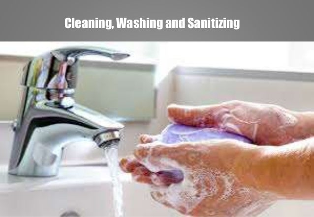 Cleaning, Washing and Sanitizing