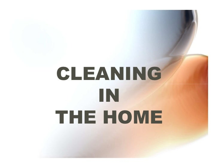 CLEANING   INTHE HOME