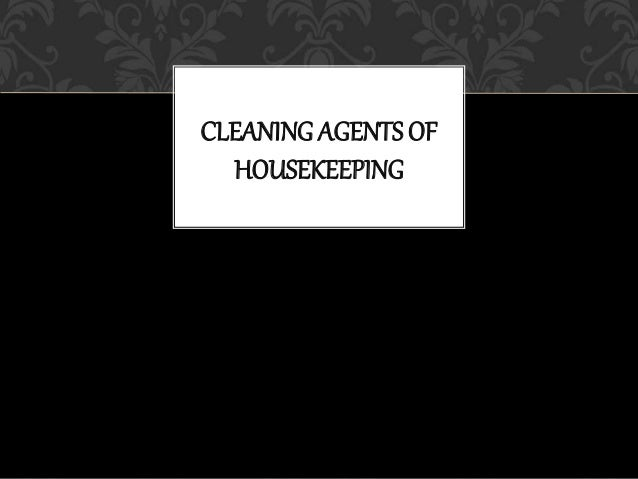 CLEANING AGENTS OF HOUSEKEEPING