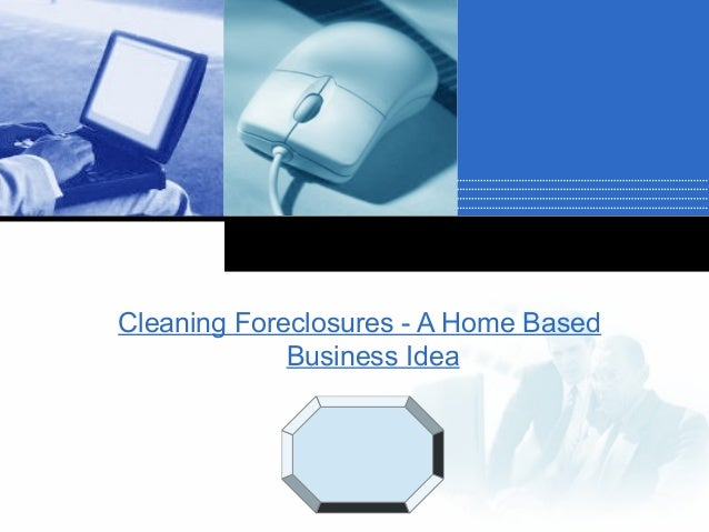 Cleaning Foreclosures - A Home Based Business Idea Company  LOGO