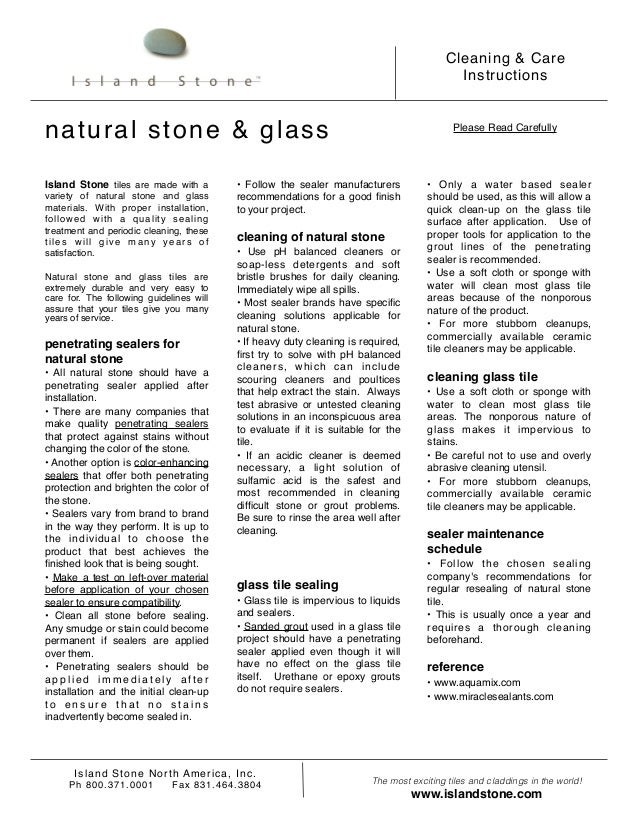 Cleaning & Care Instructions Island Stone North America, Inc. Ph 800.371.0001 Fax 831.464.3804 Please Read Carefully The...