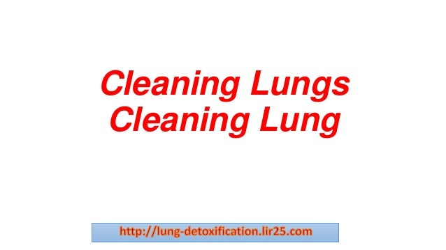 Cleaning Lungs Cleaning Lung