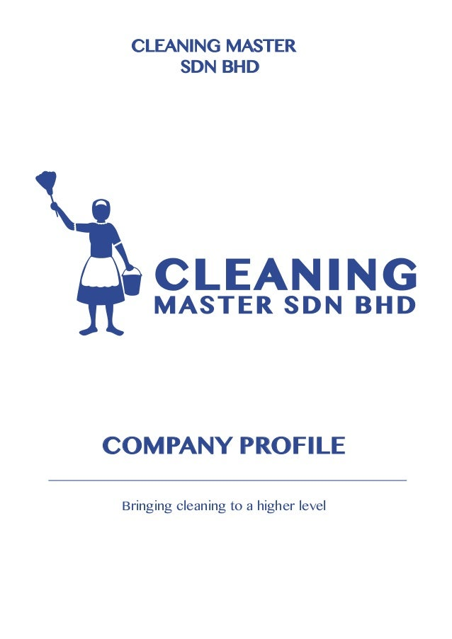 Bringing cleaning to a higher level CLEANING MASTER SDN BHD COMPANY PROFILE