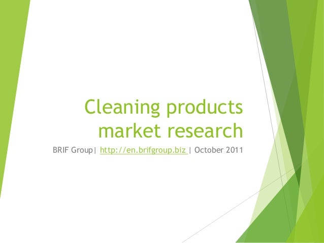 Cleaning products market research BRIF Group| http://en.brifgroup.biz | October 2011