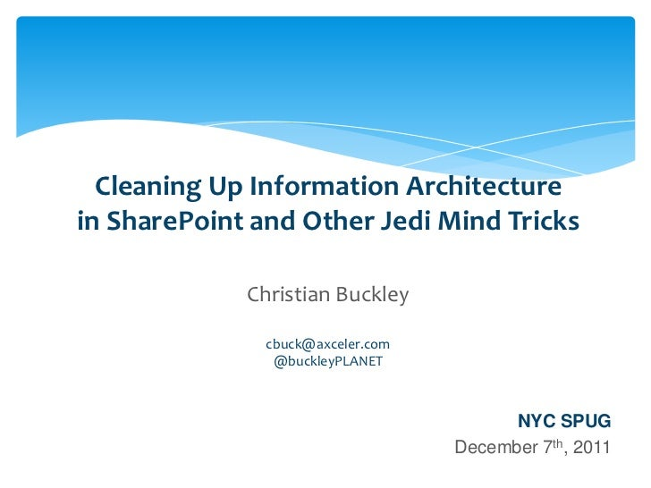 Cleaning Up Information Architecture             in SharePoint and Other Jedi Mind Tricks                                 ...