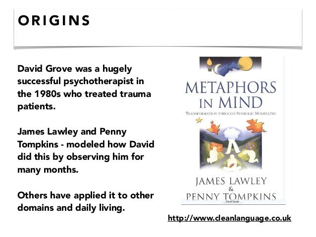 O R I G I N S David Grove was a hugely successful psychotherapist in the 1980s who treated trauma patients.  James Lawle...