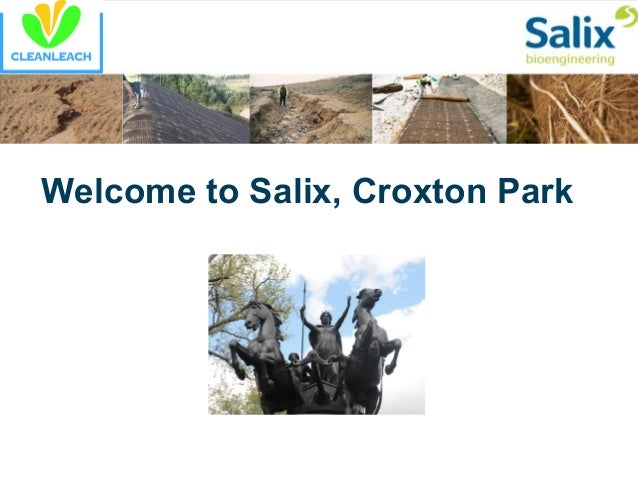 Welcome to Salix, Croxton Park