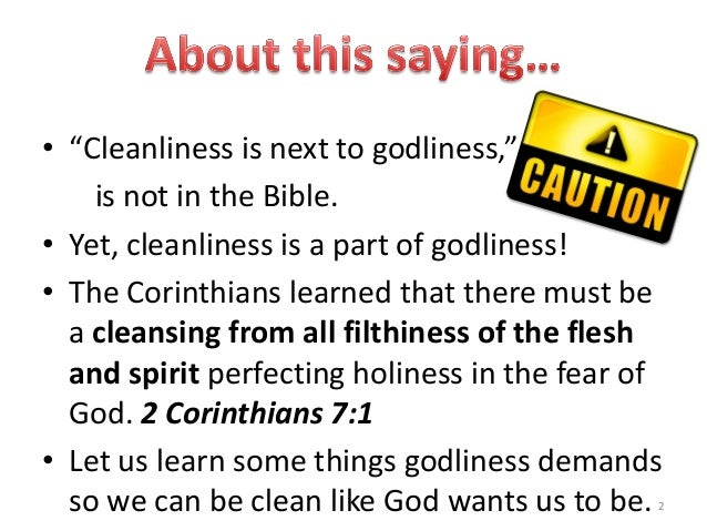 Cleanliness is next to godliness 2 7