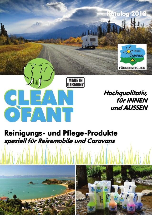 Katalog 2013  Hochqualitativ, für INNEN und AUSSEN  Reinigungs- und Pflege-Produkte speziell für Reisemobile und Caravans