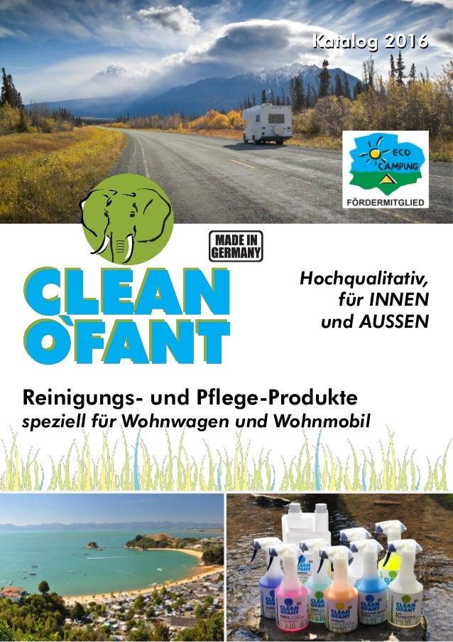 Reinigungs- und Pflege-Produkte speziell für Wohnwagen und Wohnmobil Hochqualitativ, für INNEN und AUSSEN Katalog 2016Kata...