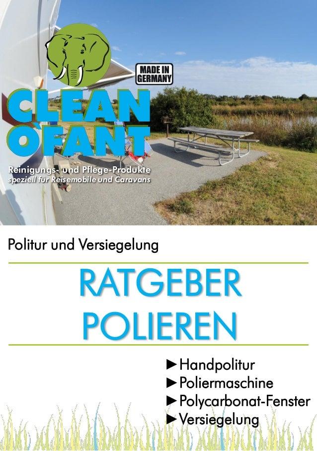 Reinigungs- und Pflege-Produkte  speziell für Reisemobile und Caravans  Politur und Versiegelung  RATGEBER POLIEREN ►Handp...