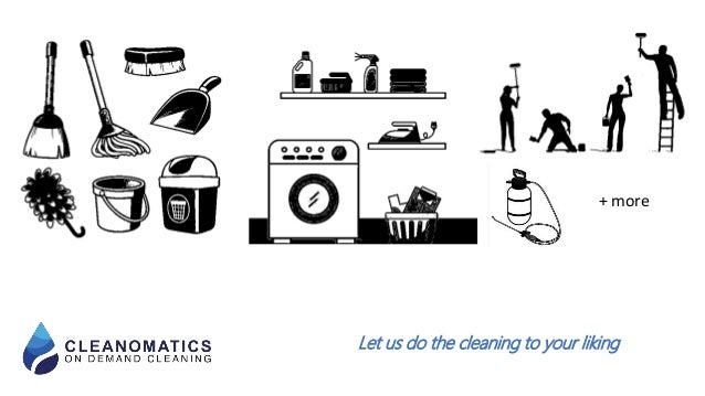 Let us do the cleaning to your liking + more