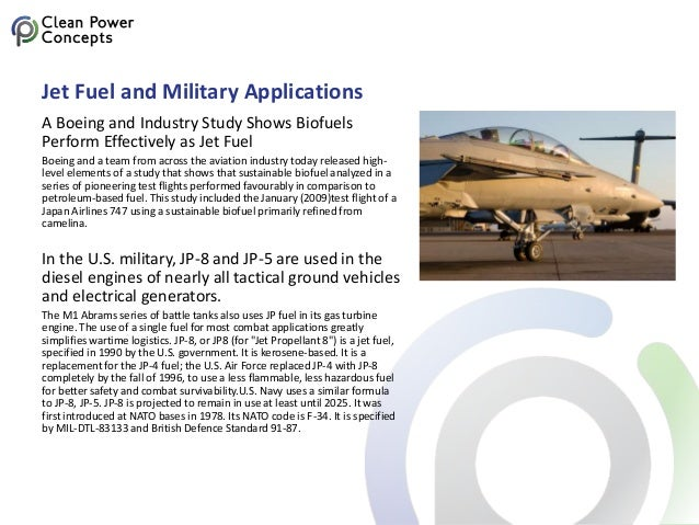 Jet Fuel and Military Applications A Boeing and Industry Study Shows Biofuels Perform Effectively as Jet Fuel Boeing and a...