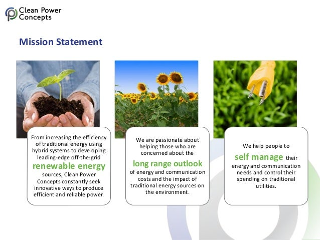 Mission Statement From increasing the efficiency of traditional energy using hybrid systems to developing leading-edge off...