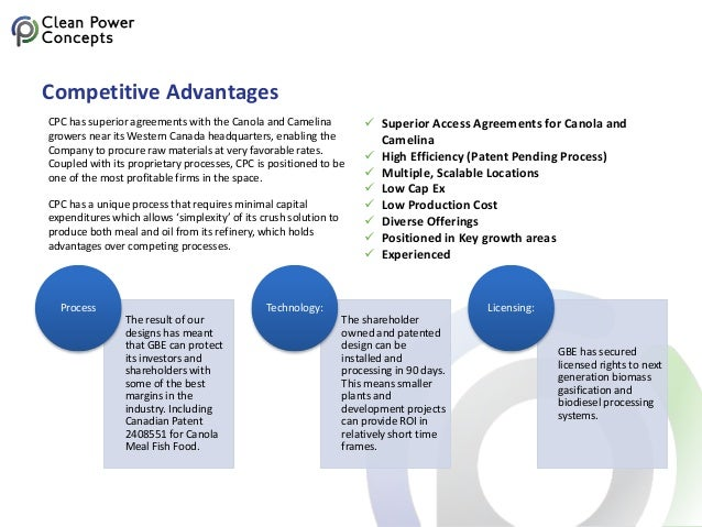 Competitive Advantages  Superior Access Agreements for Canola and Camelina  High Efficiency (Patent Pending Process)  M...