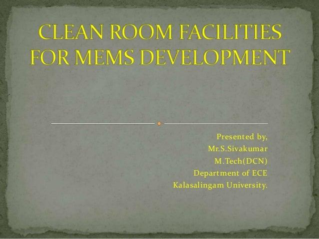Presented by, Mr.S.Sivakumar M.Tech(DCN) Department of ECE Kalasalingam University.
