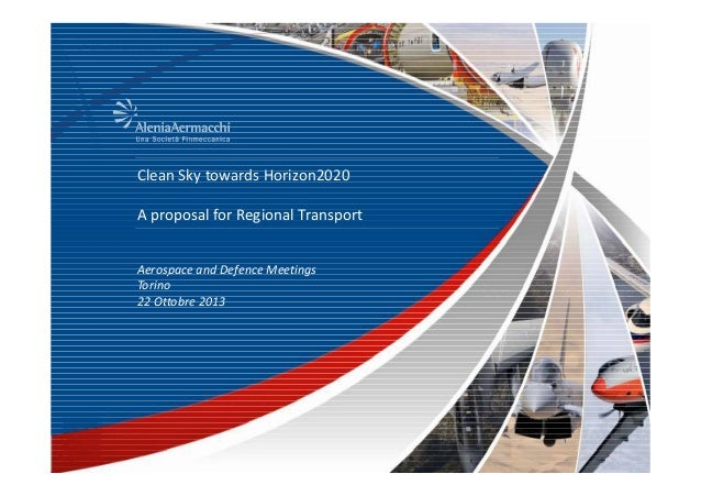 INTERNAL  Clean Sky towards Horizon2020  Clean Sky t Cl Sky towards H i 2020 d Horizon2020 A proposal for Regional Transpo...