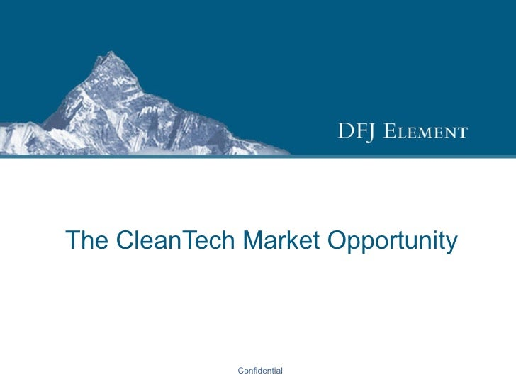 The CleanTech Market Opportunity Confidential
