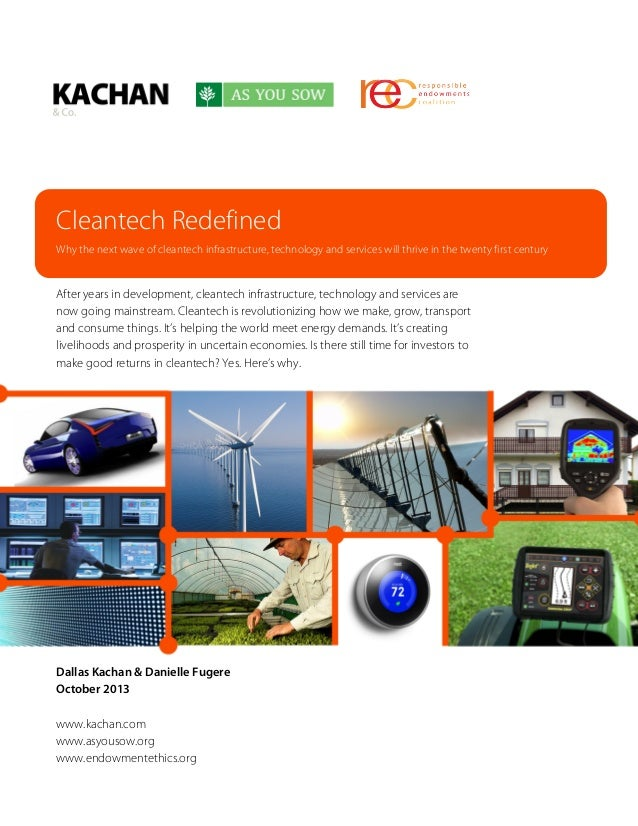 Cleantech Redefined Why the next wave of cleantech infrastructure, technology and services will thrive in the twenty first...