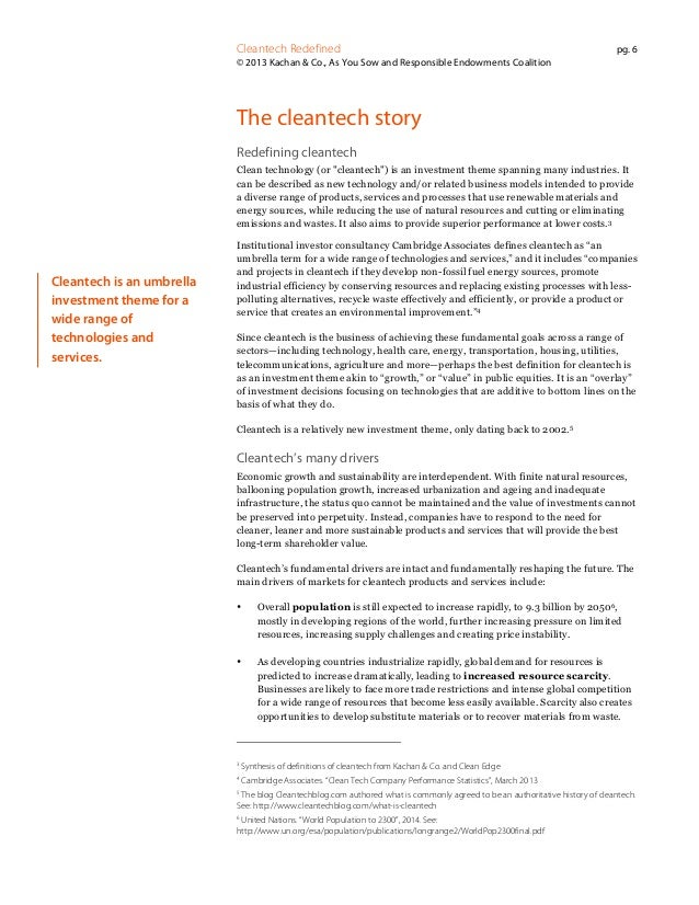 Cleantech Redefined  pg. 6  © 2013 Kachan & Co., As You Sow and Responsible Endowments Coalition  The cleantech story Rede...