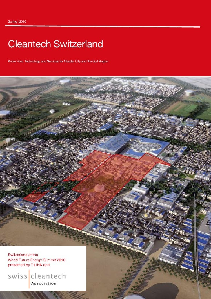 Spring   2010Cleantech SwitzerlandKnow How, Technology and Services for Masdar City and the Gulf RegionSwitzerland at theW...